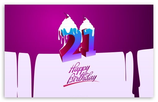 21 Happy Birthday HD wallpaper for Standard 4:3 5:4 Fullscreen UXGA XGA SVGA QSXGA SXGA ; Wide 16:10 5:3 Widescreen WHXGA WQXGA WUXGA WXGA WGA ; HD 16:9 High Definition WQHD QWXGA 1080p 900p 720p QHD nHD ; Other 3:2 DVGA HVGA HQVGA devices ( Apple PowerBook G4 iPhone 4 3G 3GS iPod Touch ) ; Mobile VGA WVGA iPhone iPad PSP Phone - VGA QVGA Smartphone ( PocketPC GPS iPod Zune BlackBerry HTC Samsung LG Nokia Eten Asus ) WVGA WQVGA Smartphone ( HTC Samsung Sony Ericsson LG Vertu MIO ) HVGA Smartphone ( Apple iPhone iPod BlackBerry HTC Samsung Nokia ) Sony PSP Zune HD Zen ; Tablet 2 ;