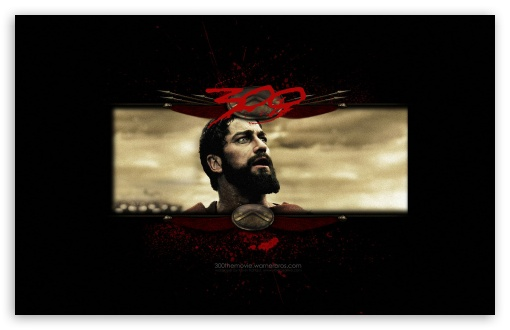 300 Movie I HD wallpaper for Wide 16:10 5:3 Widescreen WHXGA WQXGA WUXGA WXGA WGA ; HD 16:9 High Definition WQHD QWXGA 1080p 900p 720p QHD nHD ; Standard 4:3 5:4 3:2 Fullscreen UXGA XGA SVGA QSXGA SXGA DVGA HVGA HQVGA devices ( Apple PowerBook G4 iPhone 4 3G 3GS iPod Touch ) ; iPad 1/2/Mini ; Mobile 4:3 5:3 3:2 5:4 - UXGA XGA SVGA WGA DVGA HVGA HQVGA devices ( Apple PowerBook G4 iPhone 4 3G 3GS iPod Touch ) QSXGA SXGA ;