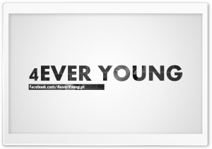 4ever Young HD Wide Wallpaper for Widescreen