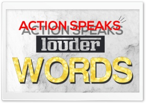 Action Speaks Louder than Words HD Wide Wallpaper for Widescreen