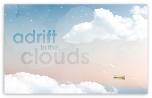 Adrift in the Clouds HD wallpaper for Wide 16:10 5:3 Widescreen WHXGA WQXGA WUXGA WXGA WGA ; HD 16:9 High Definition WQHD QWXGA 1080p 900p 720p QHD nHD ; Standard 4:3 3:2 Fullscreen UXGA XGA SVGA DVGA HVGA HQVGA devices ( Apple PowerBook G4 iPhone 4 3G 3GS iPod Touch ) ; iPad 1/2/Mini ; Mobile 4:3 5:3 3:2 16:9 - UXGA XGA SVGA WGA DVGA HVGA HQVGA devices ( Apple PowerBook G4 iPhone 4 3G 3GS iPod Touch ) WQHD QWXGA 1080p 900p 720p QHD nHD ;