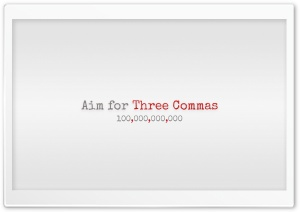 Aim for Three Commas HD Wide Wallpaper for Widescreen