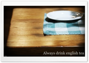 Always Drink English Tea HD Wide Wallpaper for Widescreen