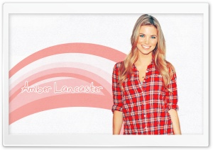 Amber Lancaster HD Wide Wallpaper for Widescreen