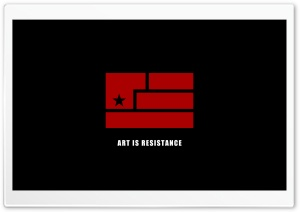 Art Is Resistance HD Wide Wallpaper for Widescreen