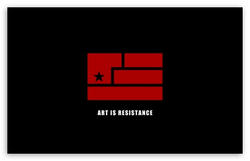 Art Is Resistance HD wallpaper for Wide 16:10 5:3 Widescreen WHXGA WQXGA WUXGA WXGA WGA ; HD 16:9 High Definition WQHD QWXGA 1080p 900p 720p QHD nHD ; Standard 4:3 5:4 3:2 Fullscreen UXGA XGA SVGA QSXGA SXGA DVGA HVGA HQVGA devices ( Apple PowerBook G4 iPhone 4 3G 3GS iPod Touch ) ; Tablet 1:1 ; iPad 1/2/Mini ; Mobile 4:3 5:3 3:2 16:9 5:4 - UXGA XGA SVGA WGA DVGA HVGA HQVGA devices ( Apple PowerBook G4 iPhone 4 3G 3GS iPod Touch ) WQHD QWXGA 1080p 900p 720p QHD nHD QSXGA SXGA ; Dual 16:10 5:3 4:3 5:4 WHXGA WQXGA WUXGA WXGA WGA UXGA XGA SVGA QSXGA SXGA ;