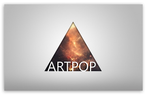 Artpop HD wallpaper for Wide 16:10 5:3 Widescreen WHXGA WQXGA WUXGA WXGA WGA ; HD 16:9 High Definition WQHD QWXGA 1080p 900p 720p QHD nHD ; Standard 4:3 5:4 3:2 Fullscreen UXGA XGA SVGA QSXGA SXGA DVGA HVGA HQVGA devices ( Apple PowerBook G4 iPhone 4 3G 3GS iPod Touch ) ; Tablet 1:1 ; iPad 1/2/Mini ; Mobile 4:3 5:3 3:2 16:9 5:4 - UXGA XGA SVGA WGA DVGA HVGA HQVGA devices ( Apple PowerBook G4 iPhone 4 3G 3GS iPod Touch ) WQHD QWXGA 1080p 900p 720p QHD nHD QSXGA SXGA ;