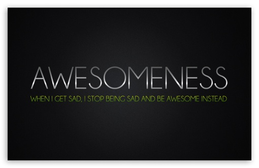 Awesomeness ❤ 4K UHD Wallpaper for Wide 16:10 5:3 Widescreen WHXGA WQXGA WUXGA WXGA WGA ; 4K UHD 16:9 Ultra High Definition 2160p 1440p 1080p 900p 720p ; Standard 4:3 3:2 Fullscreen UXGA XGA SVGA DVGA HVGA HQVGA ( Apple PowerBook G4 iPhone 4 3G 3GS iPod Touch ) ; iPad 1/2/Mini ; Mobile 4:3 5:3 3:2 16:9 - UXGA XGA SVGA WGA DVGA HVGA HQVGA ( Apple PowerBook G4 iPhone 4 3G 3GS iPod Touch ) 2160p 1440p 1080p 900p 720p ; Dual 16:10 5:3 16:9 4:3 5:4 WHXGA WQXGA WUXGA WXGA WGA 2160p 1440p 1080p 900p 720p UXGA XGA SVGA QSXGA SXGA ;