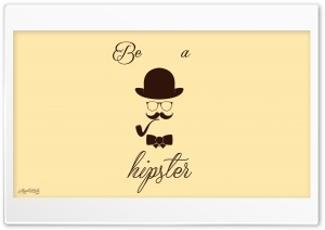 Be a Hipster HD Wide Wallpaper for Widescreen