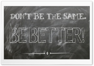 Be Better HD Wide Wallpaper for Widescreen