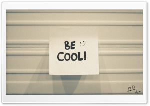Be Cool. HD Wide Wallpaper for 4K UHD Widescreen desktop & smartphone