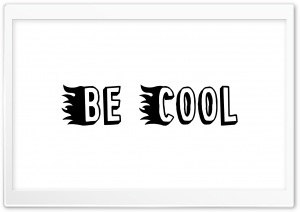 Be Cool Ultra HD Wallpaper for 4K UHD Widescreen desktop, tablet & smartphone