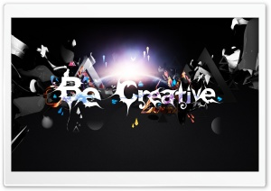 Be Creative HD Wide Wallpaper for Widescreen