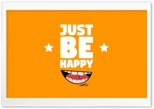 Be Happy Ultra HD Wallpaper for 4K UHD Widescreen desktop, tablet & smartphone