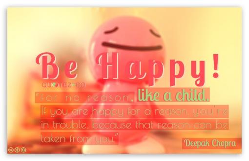Be Happy Like a Child UltraHD Wallpaper for Wide 16:10 5:3 Widescreen WHXGA WQXGA WUXGA WXGA WGA ; 8K UHD TV 16:9 Ultra High Definition 2160p 1440p 1080p 900p 720p ; Mobile 5:3 - WGA ;