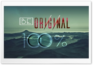 Be Original HD Wide Wallpaper for Widescreen