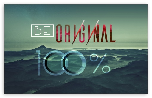 Be Original ❤ 4K UHD Wallpaper for Wide 16:10 5:3 Widescreen WHXGA WQXGA WUXGA WXGA WGA ; 4K UHD 16:9 Ultra High Definition 2160p 1440p 1080p 900p 720p ; UHD 16:9 2160p 1440p 1080p 900p 720p ; Standard 4:3 5:4 3:2 Fullscreen UXGA XGA SVGA QSXGA SXGA DVGA HVGA HQVGA ( Apple PowerBook G4 iPhone 4 3G 3GS iPod Touch ) ; Tablet 1:1 ; iPad 1/2/Mini ; Mobile 4:3 5:3 3:2 16:9 5:4 - UXGA XGA SVGA WGA DVGA HVGA HQVGA ( Apple PowerBook G4 iPhone 4 3G 3GS iPod Touch ) 2160p 1440p 1080p 900p 720p QSXGA SXGA ;