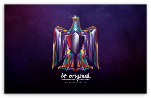 Be Original - A Proud Egyptian ❤ 4K UHD Wallpaper for Wide 16:10 5:3 Widescreen WHXGA WQXGA WUXGA WXGA WGA ; 4K UHD 16:9 Ultra High Definition 2160p 1440p 1080p 900p 720p ; Standard 4:3 5:4 3:2 Fullscreen UXGA XGA SVGA QSXGA SXGA DVGA HVGA HQVGA ( Apple PowerBook G4 iPhone 4 3G 3GS iPod Touch ) ; Tablet 1:1 ; iPad 1/2/Mini ; Mobile 4:3 5:3 3:2 16:9 5:4 - UXGA XGA SVGA WGA DVGA HVGA HQVGA ( Apple PowerBook G4 iPhone 4 3G 3GS iPod Touch ) 2160p 1440p 1080p 900p 720p QSXGA SXGA ;