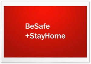 Be Safe, Stay Home Ultra HD Wallpaper for 4K UHD Widescreen desktop, tablet & smartphone