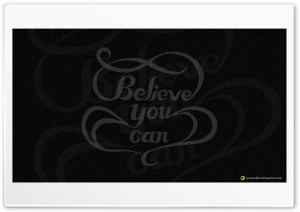 Believe You Can HD Wide Wallpaper for Widescreen