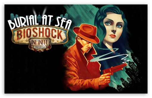 BioShock Infinite Burial at Sea Episode 1 ❤ 4K UHD Wallpaper for Wide 16:10 5:3 Widescreen WHXGA WQXGA WUXGA WXGA WGA ; 4K UHD 16:9 Ultra High Definition 2160p 1440p 1080p 900p 720p ; Standard 3:2 Fullscreen DVGA HVGA HQVGA ( Apple PowerBook G4 iPhone 4 3G 3GS iPod Touch ) ; iPad 1/2/Mini ; Mobile 4:3 5:3 3:2 16:9 - UXGA XGA SVGA WGA DVGA HVGA HQVGA ( Apple PowerBook G4 iPhone 4 3G 3GS iPod Touch ) 2160p 1440p 1080p 900p 720p ;