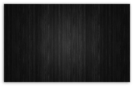 Black Background Wood Clean HD wallpaper for Wide 16:10 5:3 Widescreen WHXGA WQXGA WUXGA WXGA WGA ; HD 16:9 High Definition WQHD QWXGA 1080p 900p 720p QHD nHD ; Standard 4:3 5:4 3:2 Fullscreen UXGA XGA SVGA QSXGA SXGA DVGA HVGA HQVGA devices ( Apple PowerBook G4 iPhone 4 3G 3GS iPod Touch ) ; Tablet 1:1 ; iPad 1/2/Mini ; Mobile 4:3 5:3 3:2 16:9 5:4 - UXGA XGA SVGA WGA DVGA HVGA HQVGA devices ( Apple PowerBook G4 iPhone 4 3G 3GS iPod Touch ) WQHD QWXGA 1080p 900p 720p QHD nHD QSXGA SXGA ;