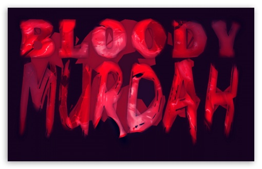 Bloody Murdah HD wallpaper for Wide 16:10 5:3 Widescreen WHXGA WQXGA WUXGA WXGA WGA ; HD 16:9 High Definition WQHD QWXGA 1080p 900p 720p QHD nHD ; Standard 4:3 5:4 3:2 Fullscreen UXGA XGA SVGA QSXGA SXGA DVGA HVGA HQVGA devices ( Apple PowerBook G4 iPhone 4 3G 3GS iPod Touch ) ; iPad 1/2/Mini ; Mobile 4:3 5:3 3:2 16:9 5:4 - UXGA XGA SVGA WGA DVGA HVGA HQVGA devices ( Apple PowerBook G4 iPhone 4 3G 3GS iPod Touch ) WQHD QWXGA 1080p 900p 720p QHD nHD QSXGA SXGA ;
