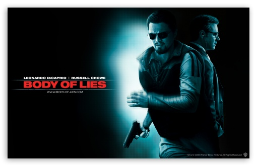 Body Of Lies HD wallpaper for Wide 16:10 5:3 Widescreen WHXGA WQXGA WUXGA WXGA WGA ; HD 16:9 High Definition WQHD QWXGA 1080p 900p 720p QHD nHD ; Standard 3:2 Fullscreen DVGA HVGA HQVGA devices ( Apple PowerBook G4 iPhone 4 3G 3GS iPod Touch ) ; Mobile 5:3 3:2 16:9 - WGA DVGA HVGA HQVGA devices ( Apple PowerBook G4 iPhone 4 3G 3GS iPod Touch ) WQHD QWXGA 1080p 900p 720p QHD nHD ;