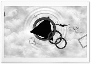 Born to Fly HD Wide Wallpaper for 4K UHD Widescreen desktop & smartphone