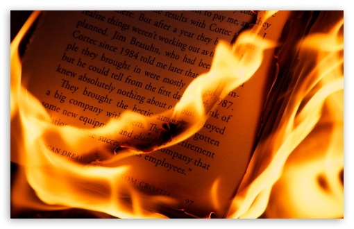 Burning Book HD wallpaper for Wide 16:10 5:3 Widescreen WHXGA WQXGA WUXGA WXGA WGA ; HD 16:9 High Definition WQHD QWXGA 1080p 900p 720p QHD nHD ; Standard 4:3 5:4 3:2 Fullscreen UXGA XGA SVGA QSXGA SXGA DVGA HVGA HQVGA devices ( Apple PowerBook G4 iPhone 4 3G 3GS iPod Touch ) ; iPad 1/2/Mini ; Mobile 4:3 5:3 3:2 16:9 5:4 - UXGA XGA SVGA WGA DVGA HVGA HQVGA devices ( Apple PowerBook G4 iPhone 4 3G 3GS iPod Touch ) WQHD QWXGA 1080p 900p 720p QHD nHD QSXGA SXGA ;