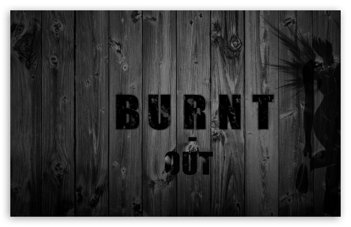 Burnt Out ❤ 4K UHD Wallpaper for Wide 16:10 5:3 Widescreen WHXGA WQXGA WUXGA WXGA WGA ; 4K UHD 16:9 Ultra High Definition 2160p 1440p 1080p 900p 720p ; Standard 4:3 5:4 3:2 Fullscreen UXGA XGA SVGA QSXGA SXGA DVGA HVGA HQVGA ( Apple PowerBook G4 iPhone 4 3G 3GS iPod Touch ) ; Tablet 1:1 ; iPad 1/2/Mini ; Mobile 4:3 5:3 3:2 16:9 5:4 - UXGA XGA SVGA WGA DVGA HVGA HQVGA ( Apple PowerBook G4 iPhone 4 3G 3GS iPod Touch ) 2160p 1440p 1080p 900p 720p QSXGA SXGA ;