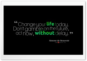 Change Your Life Today Quote HD Wide Wallpaper for Widescreen