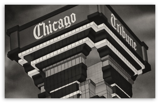 Chicago Tribune HD wallpaper for Wide 16:10 5:3 Widescreen WHXGA WQXGA WUXGA WXGA WGA ; HD 16:9 High Definition WQHD QWXGA 1080p 900p 720p QHD nHD ; UHD 16:9 WQHD QWXGA 1080p 900p 720p QHD nHD ; Standard 4:3 5:4 3:2 Fullscreen UXGA XGA SVGA QSXGA SXGA DVGA HVGA HQVGA devices ( Apple PowerBook G4 iPhone 4 3G 3GS iPod Touch ) ; Tablet 1:1 ; iPad 1/2/Mini ; Mobile 4:3 5:3 3:2 16:9 5:4 - UXGA XGA SVGA WGA DVGA HVGA HQVGA devices ( Apple PowerBook G4 iPhone 4 3G 3GS iPod Touch ) WQHD QWXGA 1080p 900p 720p QHD nHD QSXGA SXGA ;