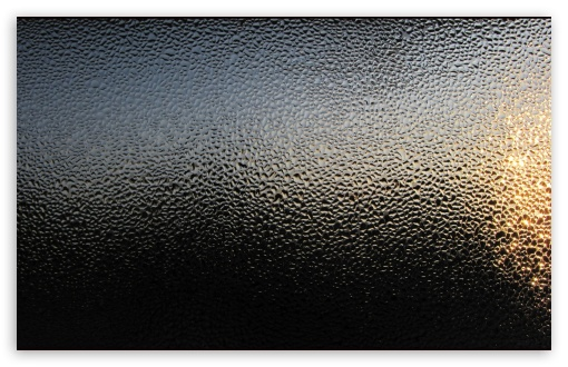 Condensation ❤ 4K UHD Wallpaper for Wide 16:10 5:3 Widescreen WHXGA WQXGA WUXGA WXGA WGA ; 4K UHD 16:9 Ultra High Definition 2160p 1440p 1080p 900p 720p ; Standard 4:3 5:4 3:2 Fullscreen UXGA XGA SVGA QSXGA SXGA DVGA HVGA HQVGA ( Apple PowerBook G4 iPhone 4 3G 3GS iPod Touch ) ; Tablet 1:1 ; iPad 1/2/Mini ; Mobile 4:3 5:3 3:2 16:9 5:4 - UXGA XGA SVGA WGA DVGA HVGA HQVGA ( Apple PowerBook G4 iPhone 4 3G 3GS iPod Touch ) 2160p 1440p 1080p 900p 720p QSXGA SXGA ;