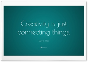 Creativity is just connecting things HD Wide Wallpaper for 4K UHD Widescreen desktop & smartphone