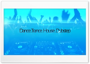 DANCE. TRANCE. HOUSE. DUBSTEP HD Wide Wallpaper for 4K UHD Widescreen desktop & smartphone