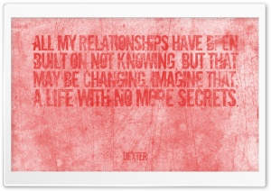 Dexter | All my relationships have been built on not knowing HD Wide Wallpaper for Widescreen