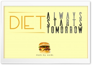 Diet starts.. Tomorrow HD Wide Wallpaper for Widescreen