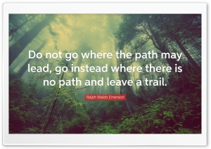 Do not go where the path may lead HD Wide Wallpaper for Widescreen