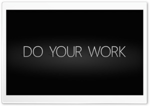 Do Your Work HD Wide Wallpaper for 4K UHD Widescreen desktop & smartphone