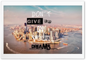 Dont Give Up On Your Dreams HD Wide Wallpaper for Widescreen