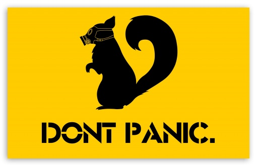Dont Panic HD wallpaper for Wide 16:10 5:3 Widescreen WHXGA WQXGA WUXGA WXGA WGA ; HD 16:9 High Definition WQHD QWXGA 1080p 900p 720p QHD nHD ; Standard 4:3 5:4 3:2 Fullscreen UXGA XGA SVGA QSXGA SXGA DVGA HVGA HQVGA devices ( Apple PowerBook G4 iPhone 4 3G 3GS iPod Touch ) ; iPad 1/2/Mini ; Mobile 4:3 5:3 3:2 16:9 5:4 - UXGA XGA SVGA WGA DVGA HVGA HQVGA devices ( Apple PowerBook G4 iPhone 4 3G 3GS iPod Touch ) WQHD QWXGA 1080p 900p 720p QHD nHD QSXGA SXGA ;