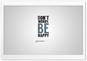 Dont Worry Be Happy HD Wide Wallpaper for 4K UHD Widescreen desktop & smartphone