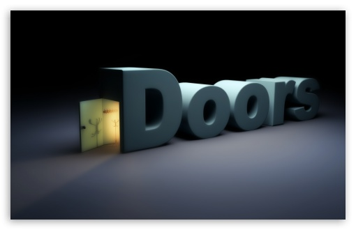 Doors HD wallpaper for Wide 16:10 5:3 Widescreen WHXGA WQXGA WUXGA WXGA WGA ; HD 16:9 High Definition WQHD QWXGA 1080p 900p 720p QHD nHD ; UHD 16:9 WQHD QWXGA 1080p 900p 720p QHD nHD ; Standard 4:3 5:4 3:2 Fullscreen UXGA XGA SVGA QSXGA SXGA DVGA HVGA HQVGA devices ( Apple PowerBook G4 iPhone 4 3G 3GS iPod Touch ) ; iPad 1/2/Mini ; Mobile 4:3 5:3 3:2 16:9 5:4 - UXGA XGA SVGA WGA DVGA HVGA HQVGA devices ( Apple PowerBook G4 iPhone 4 3G 3GS iPod Touch ) WQHD QWXGA 1080p 900p 720p QHD nHD QSXGA SXGA ; Dual 16:10 5:3 16:9 4:3 5:4 WHXGA WQXGA WUXGA WXGA WGA WQHD QWXGA 1080p 900p 720p QHD nHD UXGA XGA SVGA QSXGA SXGA ;