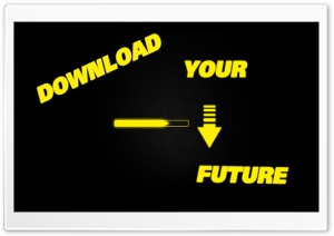 Download Your Future HD Wide Wallpaper for Widescreen