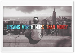 Dream Worth more than Money HD Wide Wallpaper for Widescreen