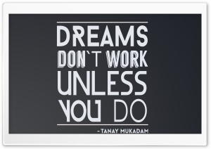 DREAMS DONT WORK UNLESS YOU DO HD Wide Wallpaper for Widescreen