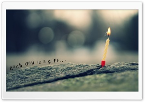 Each Day Is A Gift HD Wide Wallpaper for 4K UHD Widescreen desktop & smartphone