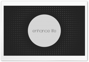 Enhance Life HD Wide Wallpaper for 4K UHD Widescreen desktop & smartphone