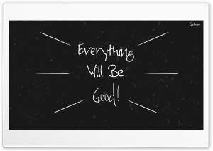 Everything Will Be Good - Byilmaz HD Wide Wallpaper for 4K UHD Widescreen desktop & smartphone